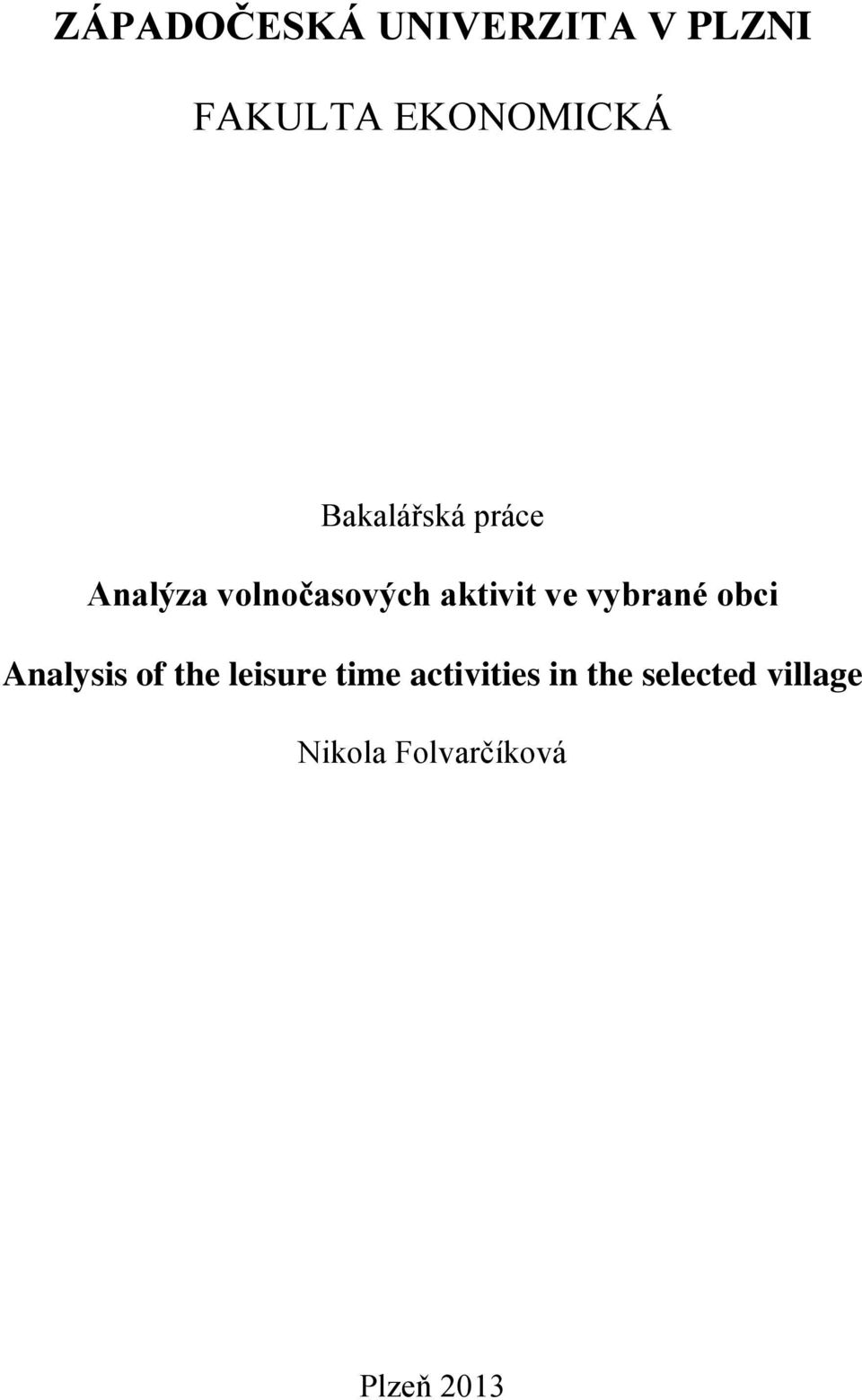 vybrané obci Analysis of the leisure time
