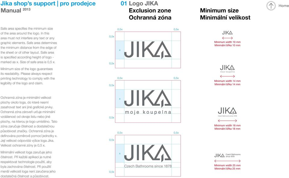 Safe area is specified according height of logo - marked as x. Size of safe area is 0,5 x.