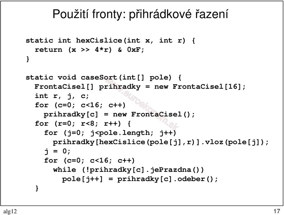 prihradky[c] = new FrontaCisel(); for (r=0; r<8; r++) { for (j=0; j<pole.