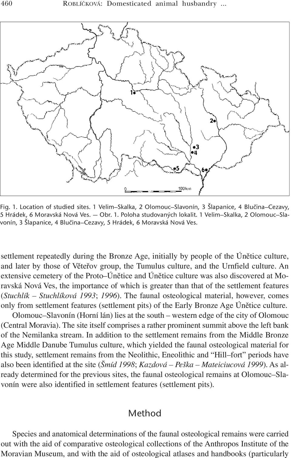 settlement repeatedly during the Bronze Age, initially by people of the Únětice culture, and later by those of Věteřov group, the Tumulus culture, and the Urnfield culture.