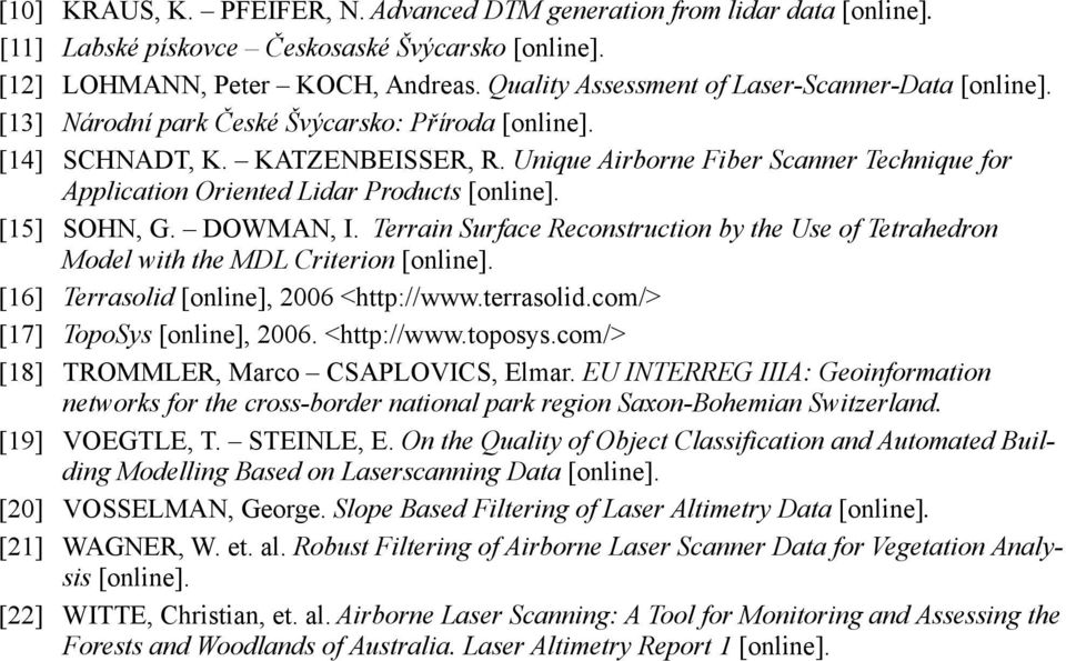 Unique Airborne Fiber Scanner Technique for Application Oriented Lidar Products [online]. [15] SOHN, G. DOWMAN, I.