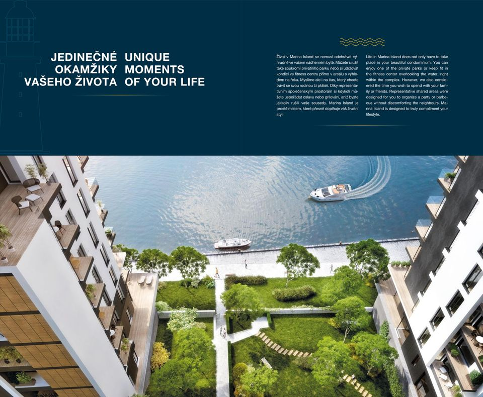 Díky reprezenta- Life in Marina Island does not only have to take place in your beautiful condominium.
