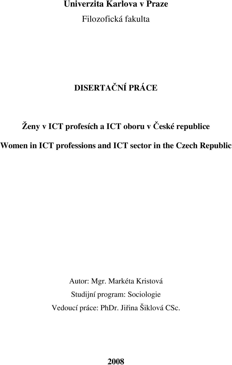 professions and ICT sector in the Czech Republic Autor: Mgr.