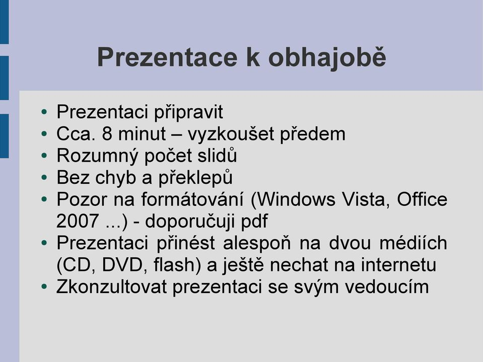 formátování (Windows Vista, Office 2007.