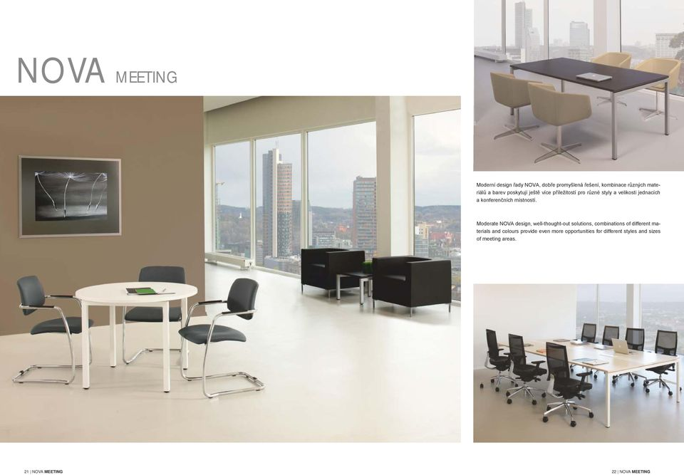 Moderate NOVA design, well-thought-out solutions, combinations of different materials and colours provide