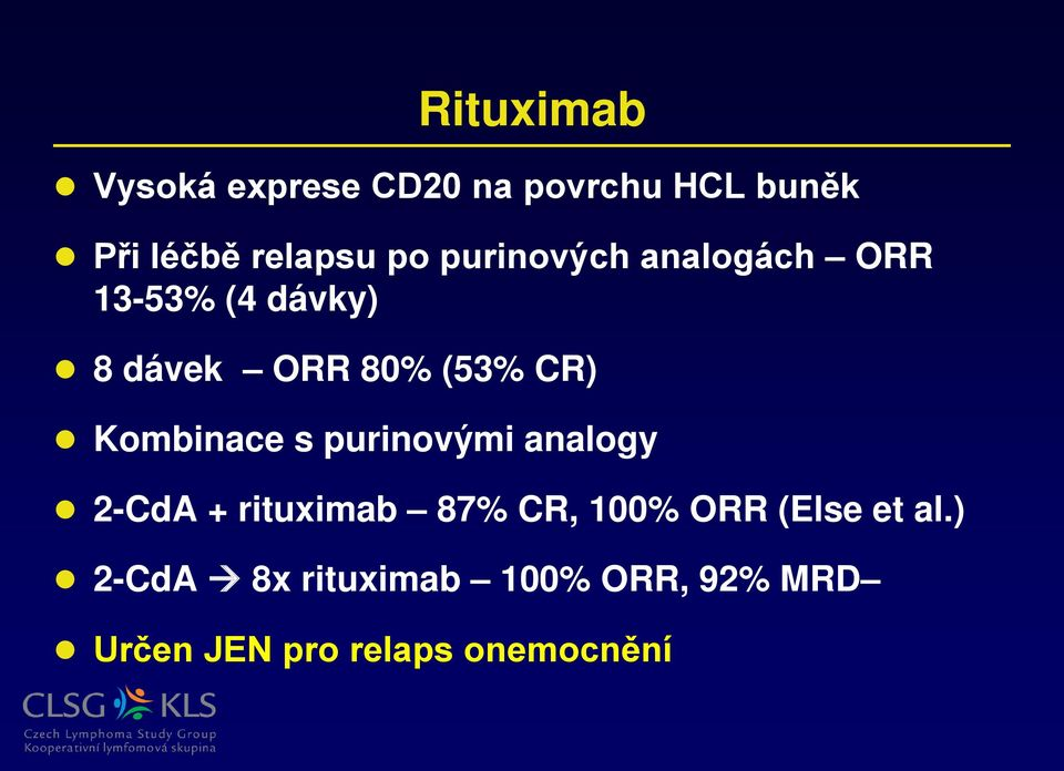 Kombinace s purinovými analogy 2-CdA + rituximab 87% CR, 100% ORR (Else