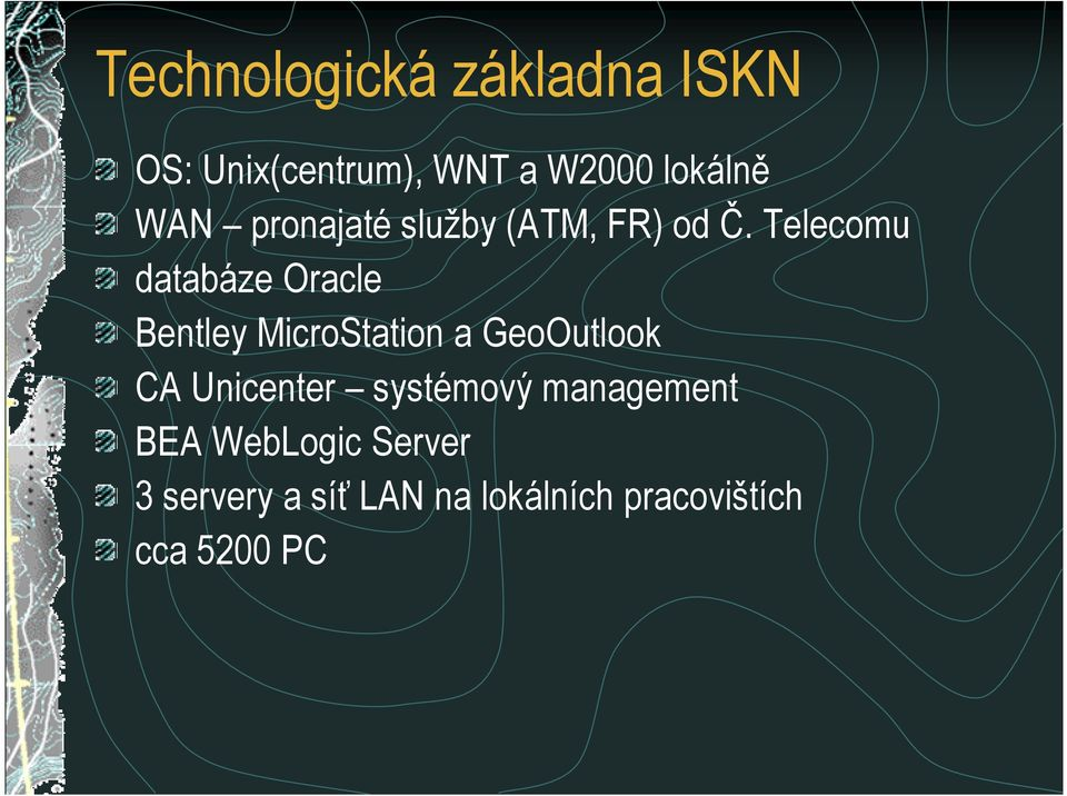 Telecomu databáze Oracle Bentley MicroStation a GeoOutlook CA
