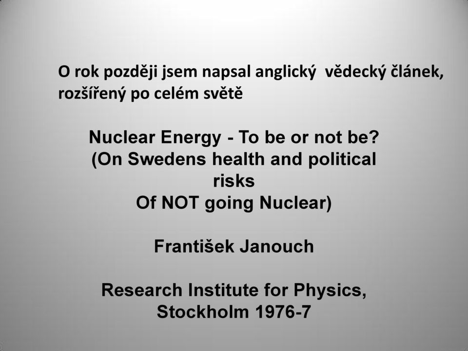 (On Swedens health and political risks Of NOT going