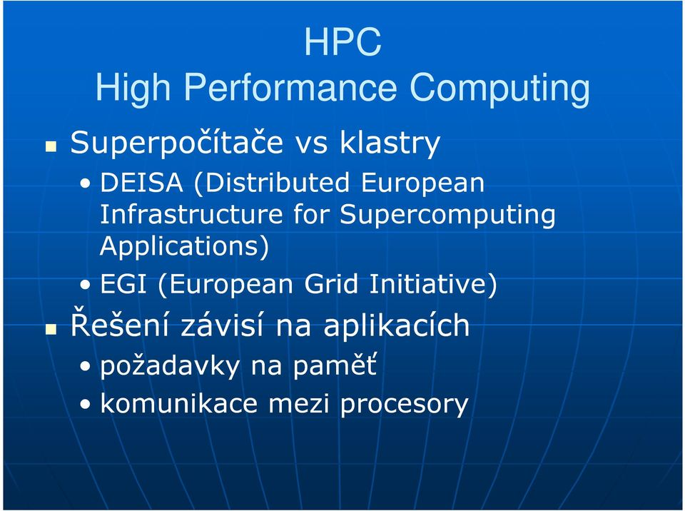 Supercomputing Applications) EGI (European Grid Initiative)