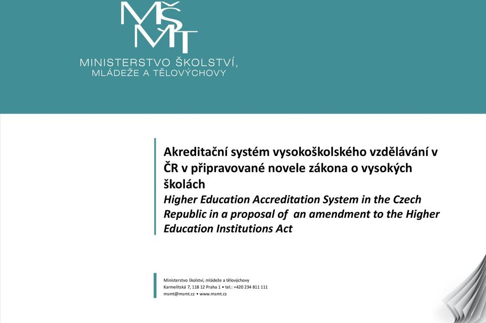 proposal of an amendment to the Higher Education Institutions Act 1 Ministerstvo