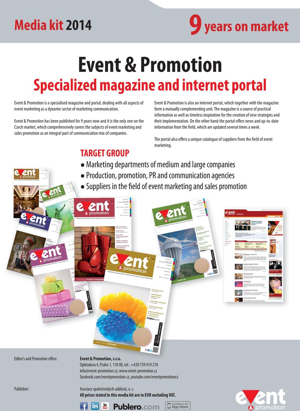 Media kit 2014 9 years on market Event & Promotion Specialized magazine and internet portal Event & Promotion is a specialised magazine and portal, dealing with all aspects of event marketing as a