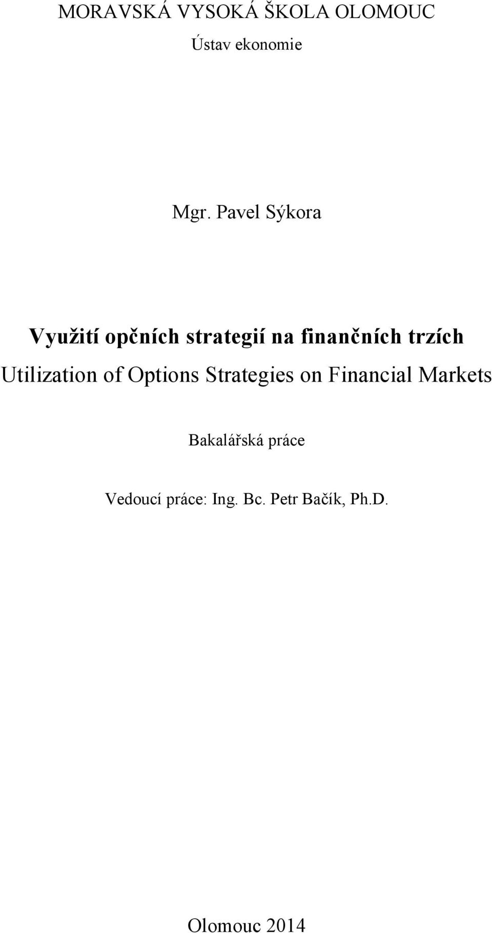 trzích Utilization of Options Strategies on Financial