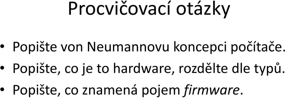 Popište, co je to hardware,