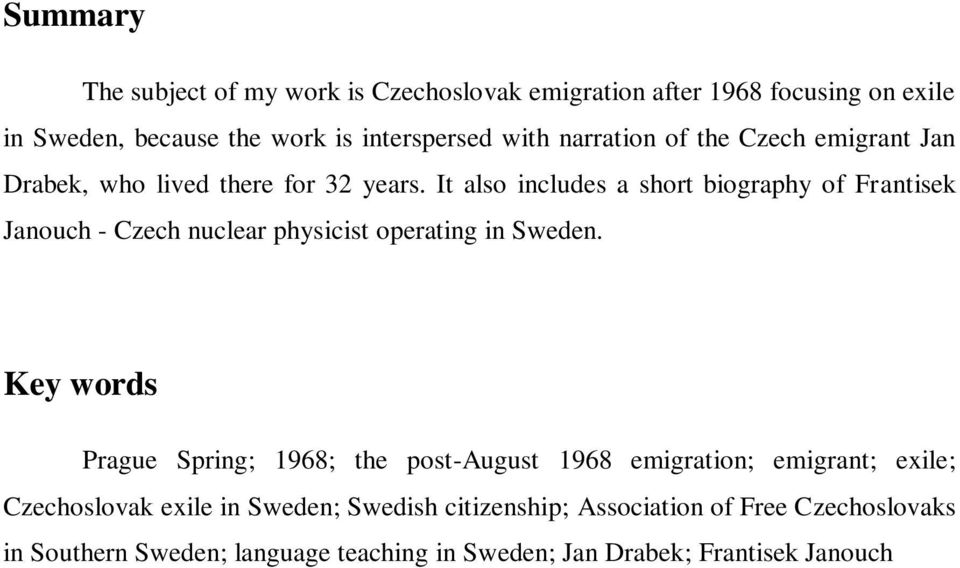 It also includes a short biography of Frantisek Janouch - Czech nuclear physicist operating in Sweden.