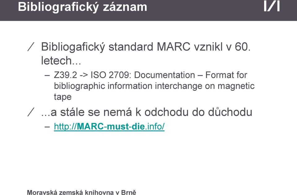2 -> ISO 2709: Documentation Format for bibliographic