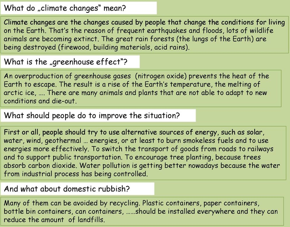 The great rain forests (the lungs of the Earth) are being destroyed (firewood, building materials, acid rains). What is the greenhouse effect?