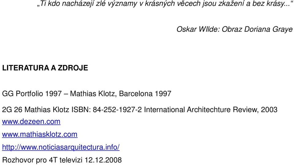 Barcelona 1997 2G 26 Mathias Klotz ISBN: 84-252-1927-2 International Architechture Review,