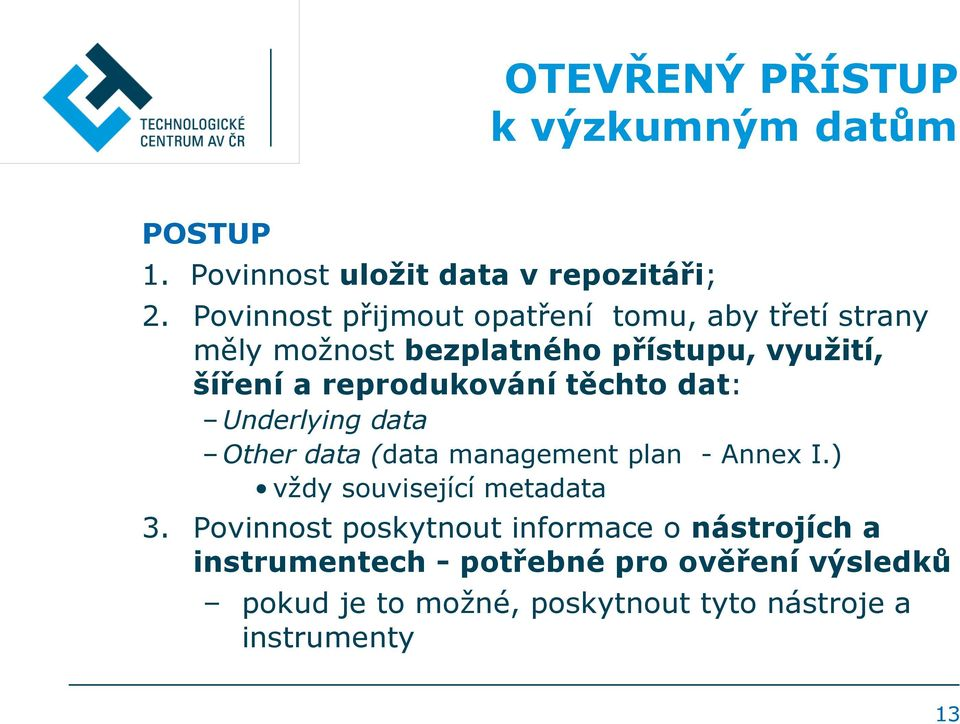 reprodukování těchto dat: Underlying data Other data (data management plan - Annex I.