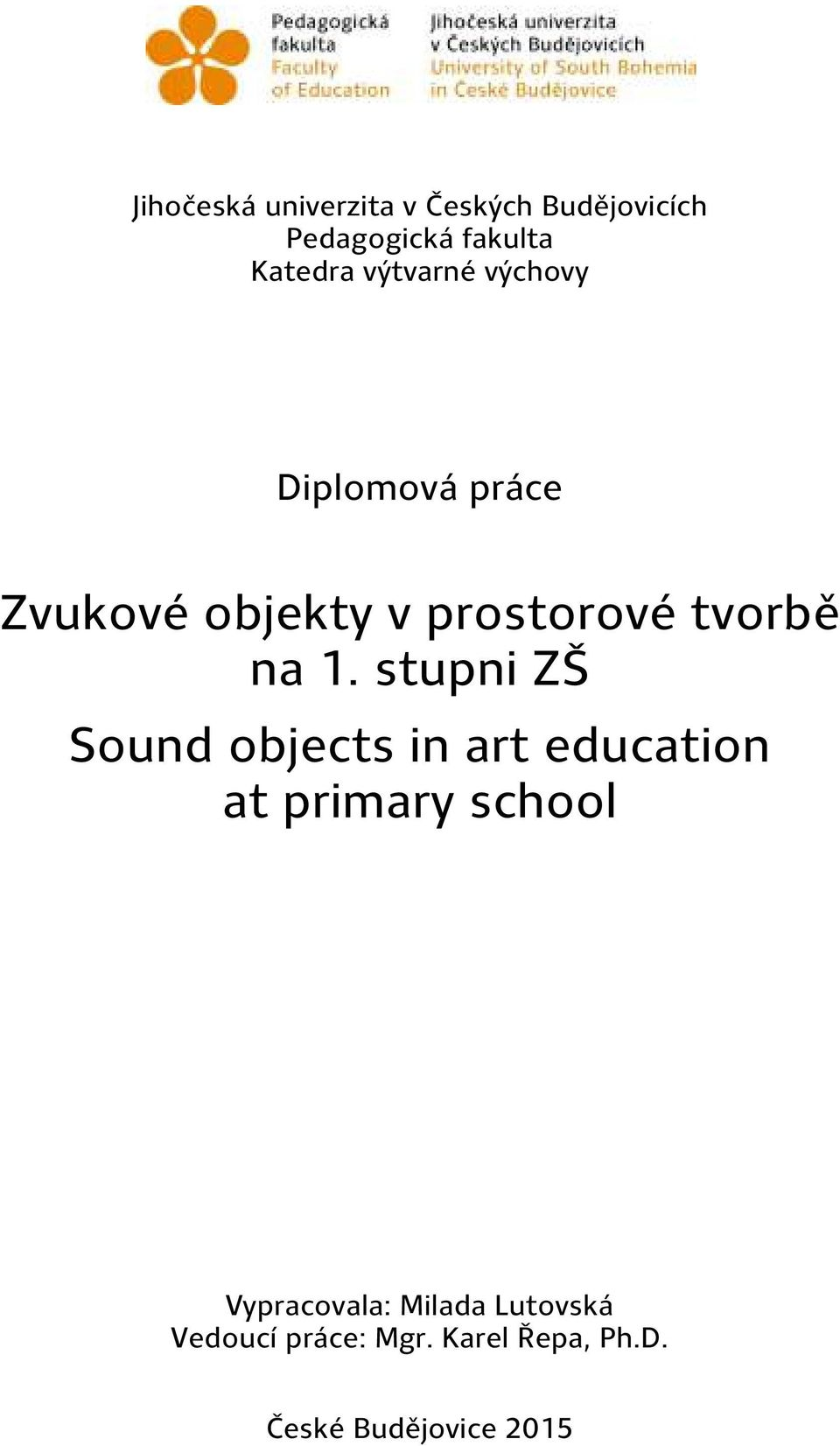 stupni ZŠ Sound objects in art education at primary school Vypracovala: