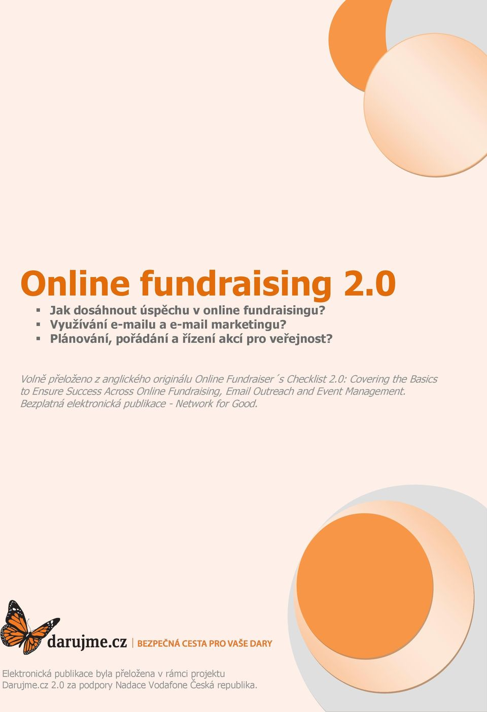 0: Covering the Basics to Ensure Success Across Online Fundraising, Email Outreach and Event Management.