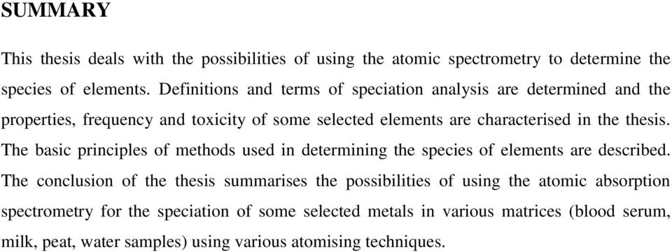 thesis. The basic principles of methods used in determining the species of elements are described.