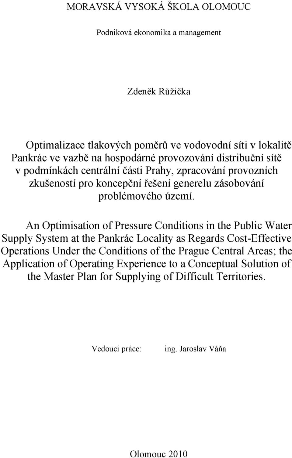 An Optimisation of Pressure Conditions in the Public Water Supply System at the Pankrác Locality as Regards Cost-Effective Operations Under the Conditions of the Prague