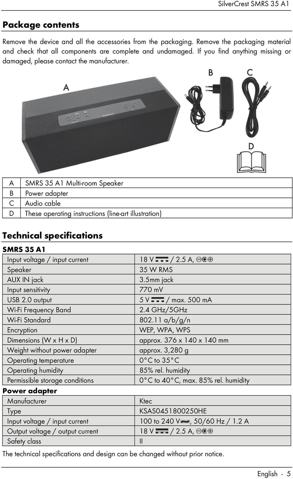 A B C D SMRS 35 A1 Multi-room Speaker Power adapter Audio cable These operating instructions (line-art illustration) Technical specifications SMRS 35 A1 Input voltage / input current 18 V / 2.