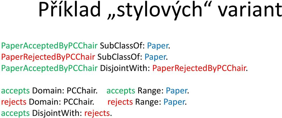 PaperAcceptedByPCChair DisjointWith: PaperRejectedByPCChair.