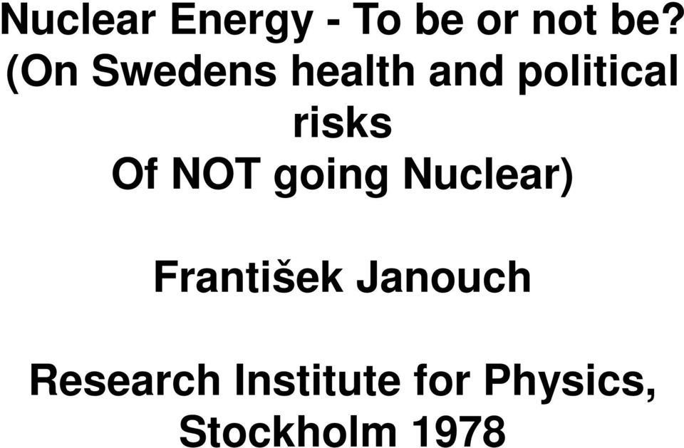 Of NOT going Nuclear) František Janouch