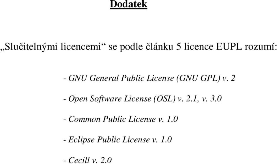 2 - Open Software License (OSL) v. 2.1, v. 3.