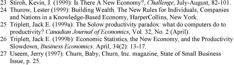 (1999a): The Solow productivity paradox: what do computers do to productivity? Canadian Journal of Economics, Vol. 32, No. 2 (April). 26 Triplett, Jack E.