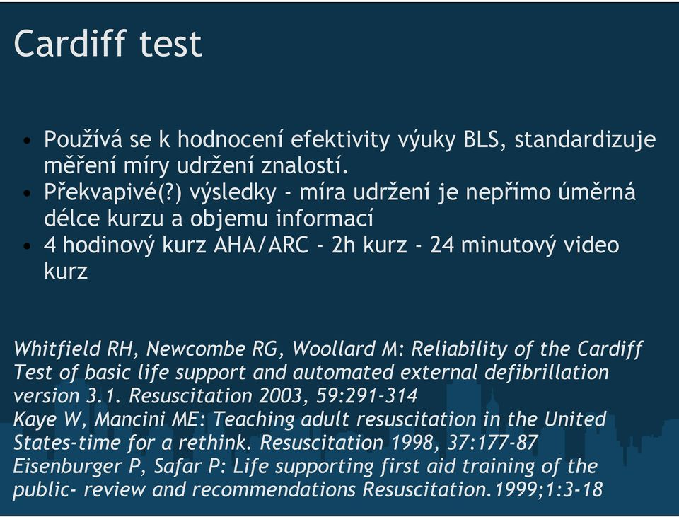 Woollard M: Reliability of the Cardiff Test of basic life support and automated external defibrillation version 3.1.