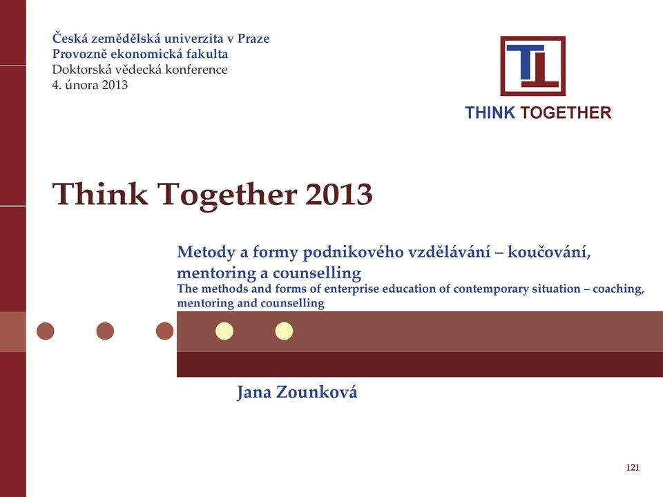 února 2013 T T THINK TOGETHER Think Together 2013 Metody a formy podnikového