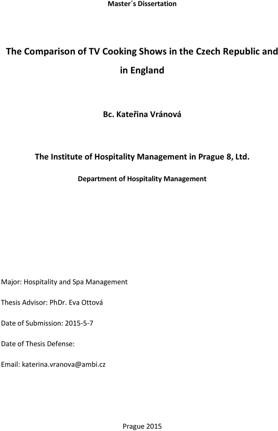 Department of Hospitality Management Major: Hospitality and Spa Management Thesis Advisor: