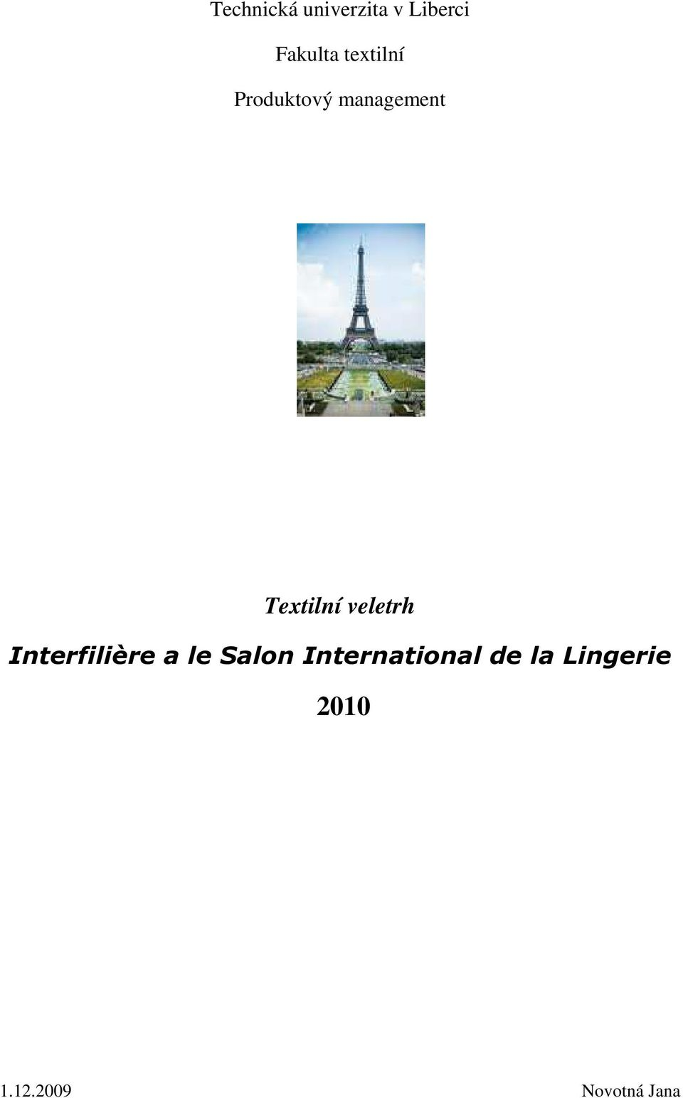 veletrh Interfilière a le Salon