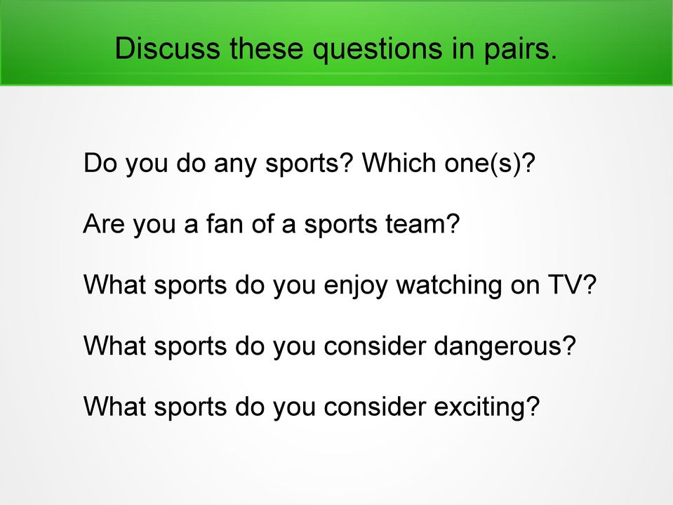 What sports do you enjoy watching on TV?