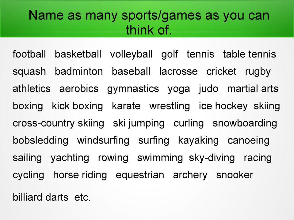 aerobics gymnastics yoga judo martial arts boxing kick boxing karate wrestling ice hockey skiing cross-country skiing