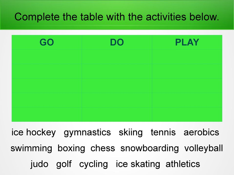 aerobics swimming boxing chess snowboarding
