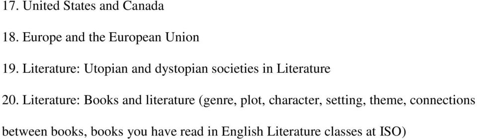 Literature: Books and literature (genre, plot, character, setting,