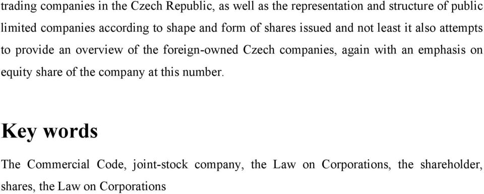 the foreign-owned Czech companies, again with an emphasis on equity share of the company at this number.