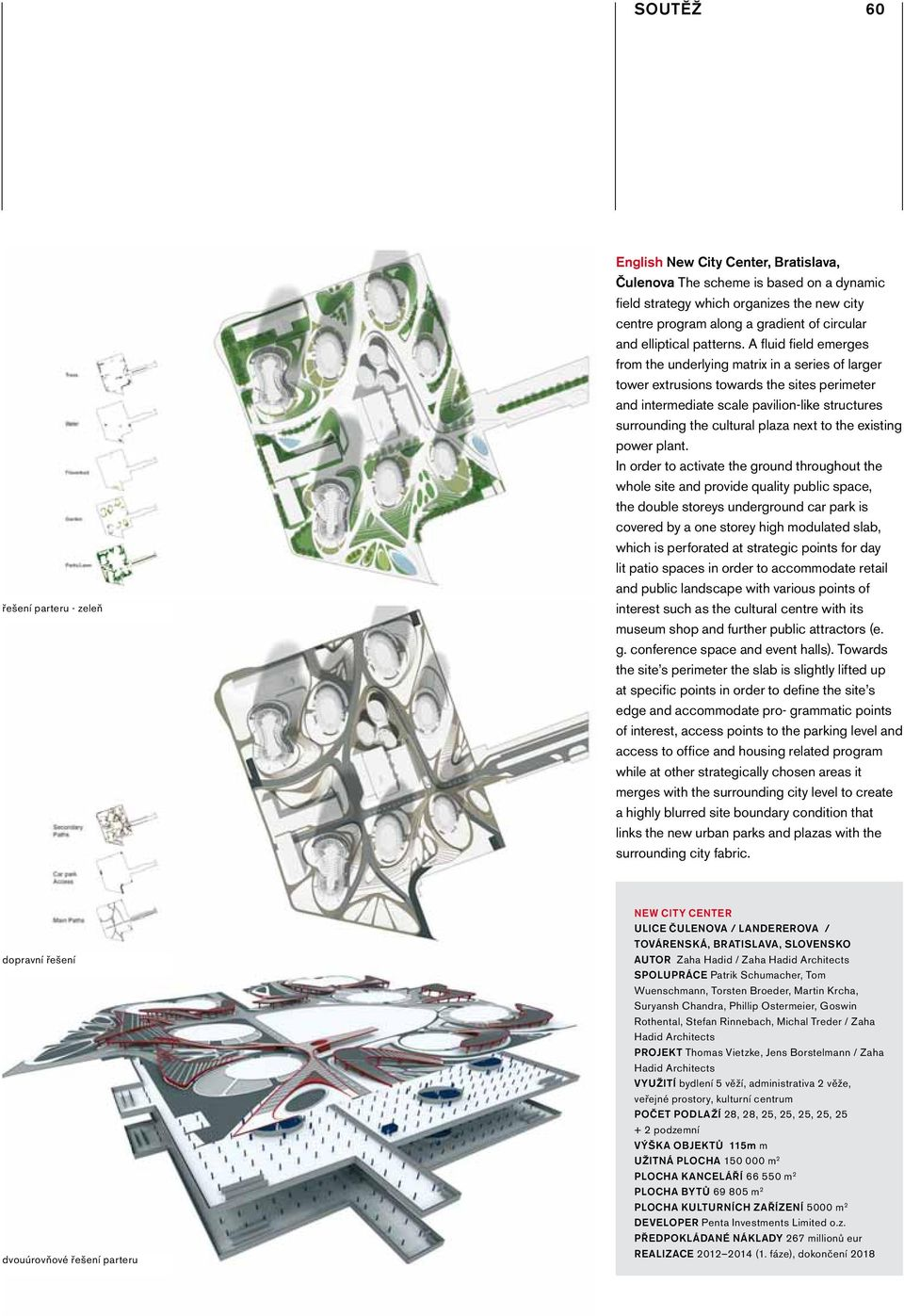 A fluid field emerges from the underlying matrix in a series of larger tower extrusions towards the sites perimeter and intermediate scale pavilion-like structures surrounding the cultural plaza next