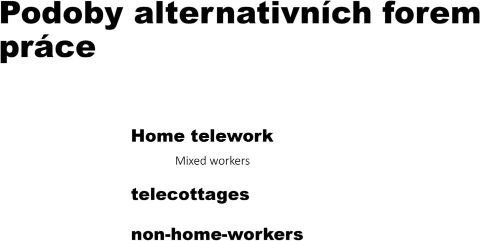telework Mixed workers