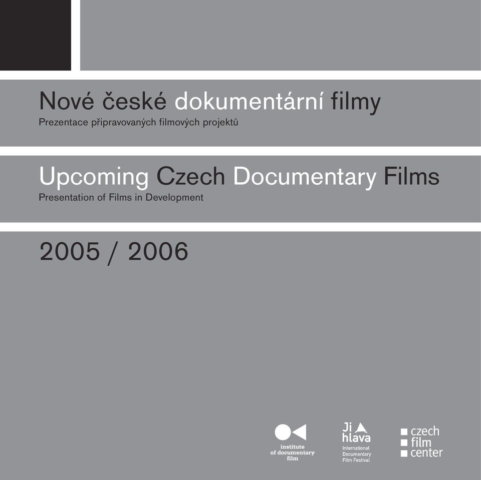 projektů Upcoming Czech Documentary