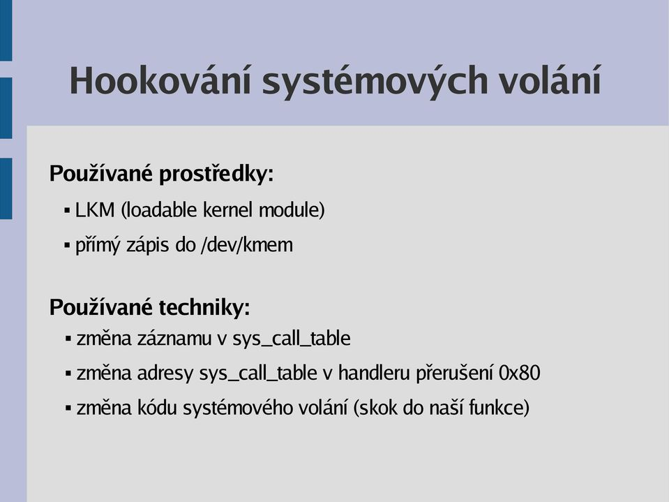 záznamu v sys_call_table změna adresy sys_call_table v handleru