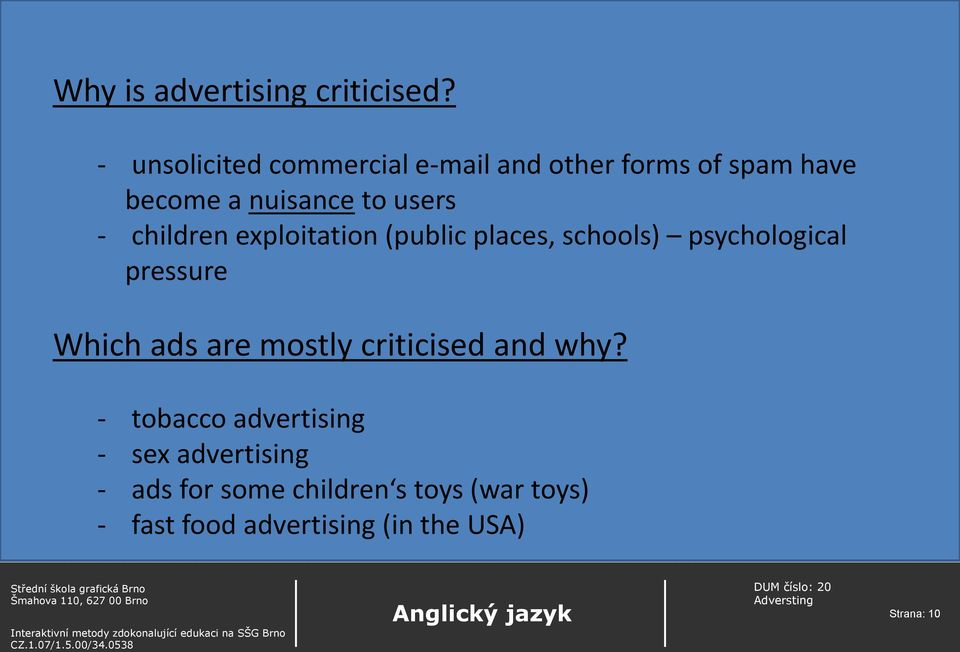 children exploitation (public places, schools) psychological pressure Which ads are mostly