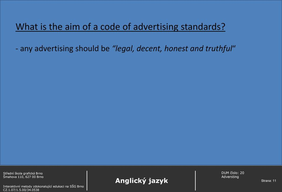 - any advertising should be