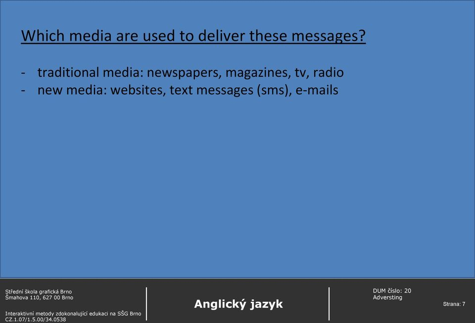 - traditional media: newspapers,