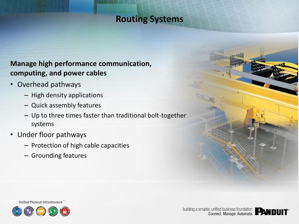 features Up to three times faster than traditional bolt-together systems