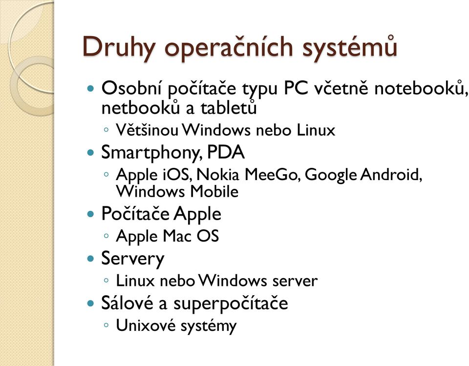 ios, Nokia MeeGo, Google Android, Windows Mobile Počítače Apple Apple