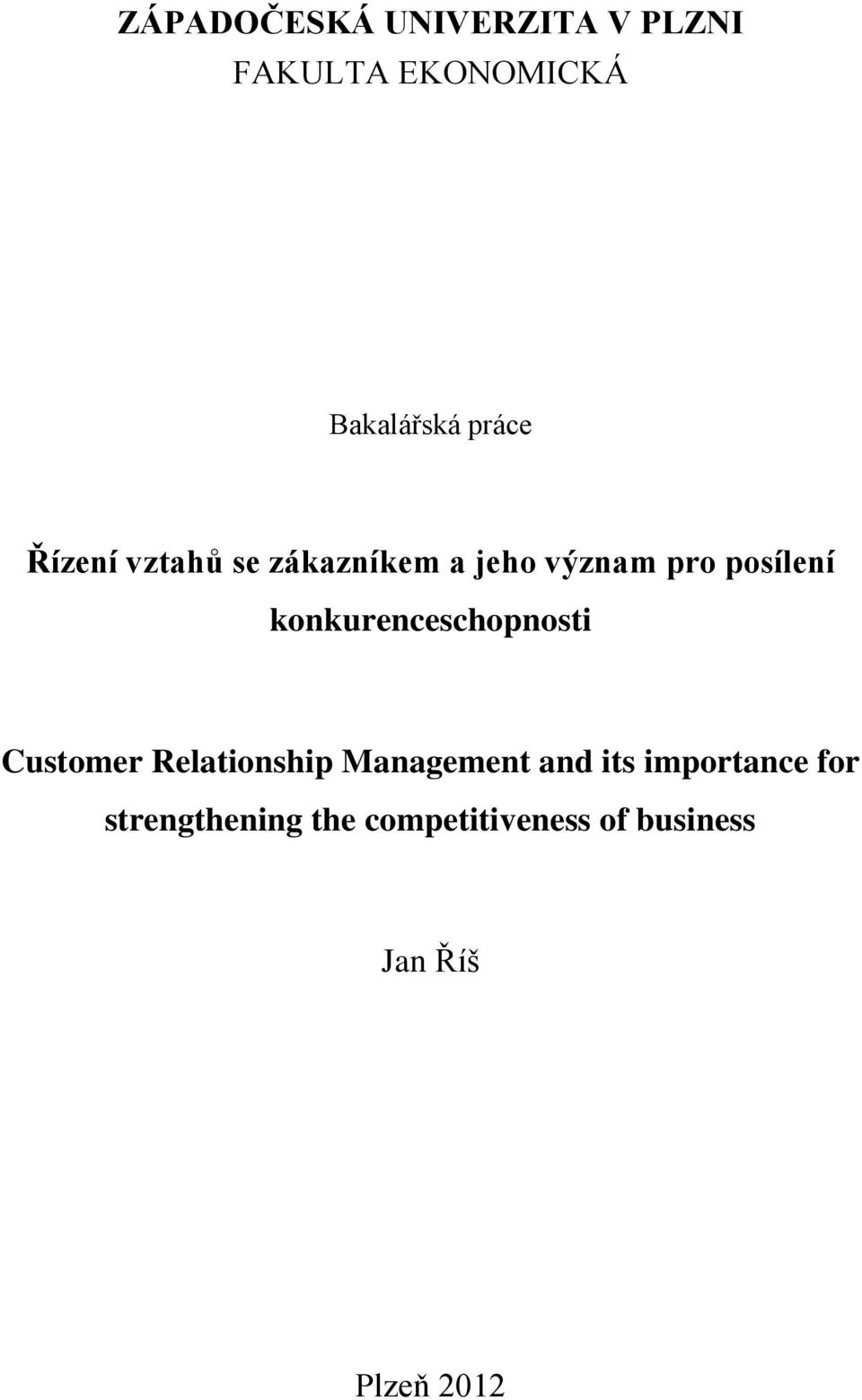 konkurenceschopnosti Customer Relationship Management and its